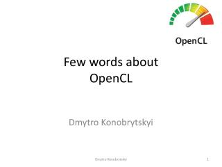 Few words about  OpenCL