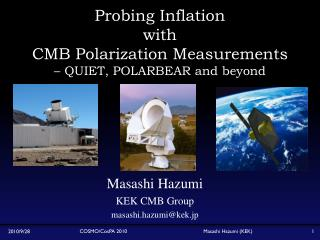 Probing Inflation  with  CMB Polarization Measurements  – QUIET, POLARBEAR and beyond