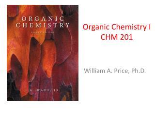 Organic Chemistry I CHM 201