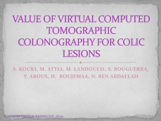 VALUE OF VIRTUAL COMPUTED TOMOGRAPHIC COLONOGRAPHY FOR COLIC LESIONS