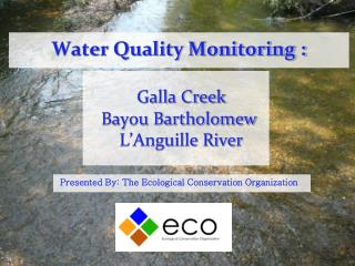 Water Quality Monitoring : Galla Creek Bayou Bartholomew  L'Anguille River