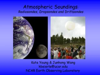 Atmospheric Soundings : Radiosondes, Dropsondes and  Driftsondes