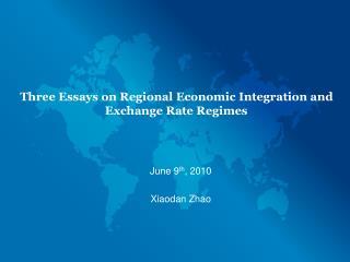 Three Essays on Regional Economic Integration and Exchange Rate Regimes