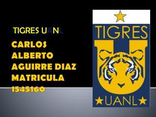 CARLOS ALBERTO AGUIRRE DIAZ  MATRICULA 1545160