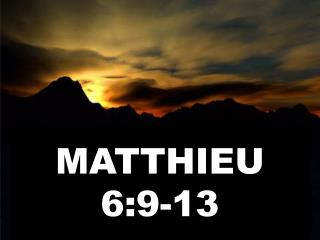 MATTHIEU 6:9-13
