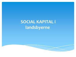 SOCIAL  KAPITAL  i landsbyerne