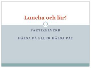 Luncha och lär!