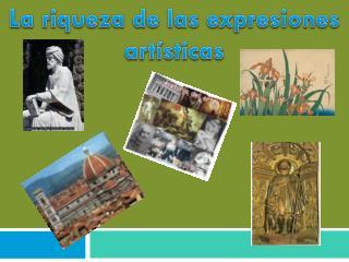 La riqueza de las expresiones artísticas