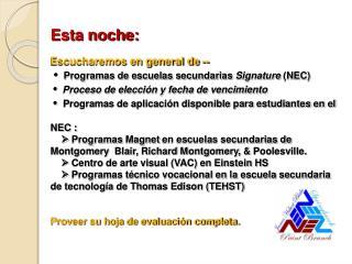 ¿Qué es el Consorcio del Noreste(NEC)? El NEC esta formado de :