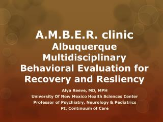 A.M.B.E.R. clinic Albuquerque Multidisciplinary Behavioral Evaluation for Recovery and  Resliency