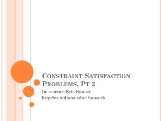Constraint Satisfaction Problems,  Pt  2