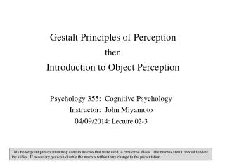 Gestalt Principles of  Perception then Introduction to Object Perception