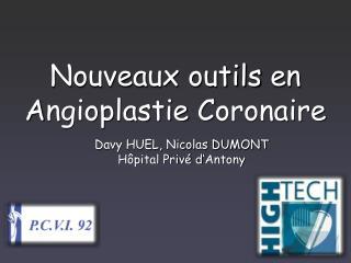 Nouveaux  outils  en  A ngioplastie C oronaire
