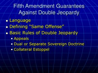Fifth Amendment Guarantees Against Double Jeopardy
