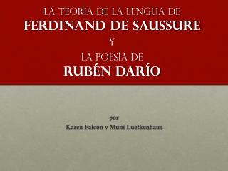 La teoría de la lengua de Ferdinand de Saussure y La poesía de Rubén Darío