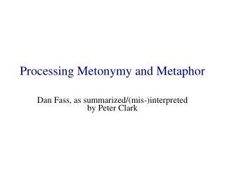 Processing Metonymy and Metaphor