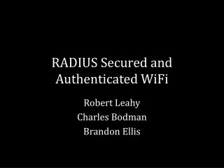 RADIUS Secured and Authenticated  WiFi