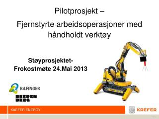 Pilotprosjekt  –  Fjernstyrte arbeidsoperasjoner  med  håndholdt verktøy