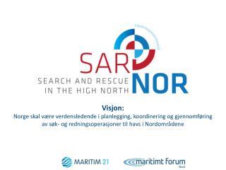 Nasjonalt samarbeid: Søk og redning ved storulykker  til havs i Nordområdene