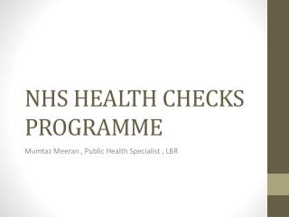 NHS HEALTH CHECKS PROGRAMME