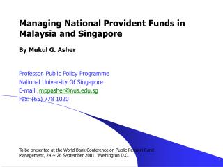 Managing National Provident Funds in Malaysia and Singapore  By Mukul G. Asher