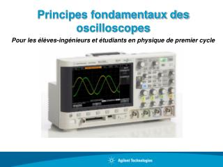 Principes fondamentaux des  oscilloscopes