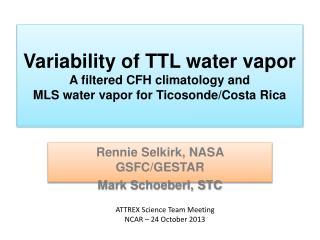 Rennie  Selkirk, NASA GSFC/GESTAR Mark  Schoeberl , STC