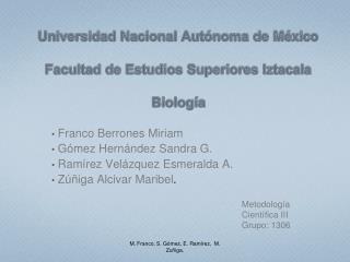 Universidad Nacional Autónoma de México Facultad de Estudios Superiores  Iztacala Biología
