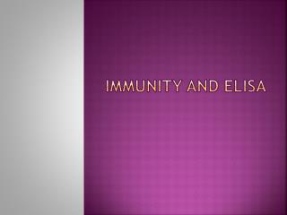 IMMUNITY AND ELISA