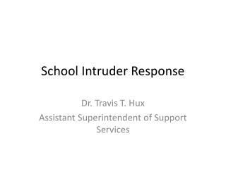 School Intruder Response