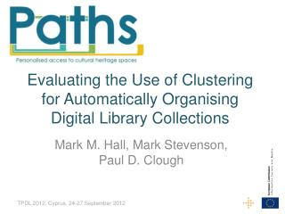 Evaluating the Use of Clustering for Automatically Organising Digital Library Collections