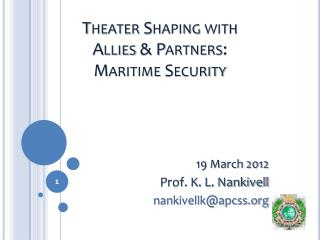 Theater Shaping with Allies & Partners: Maritime Security