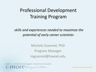 Michele Guannel,  PhD Program Manager mguannel@hawaii.edu