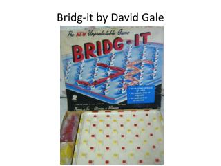 Bridg -it by David Gale
