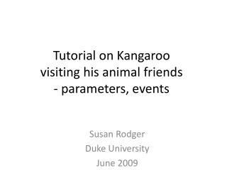 Tutorial on Kangaroo  visiting his animal friends - parameters, events