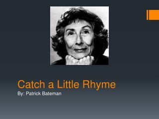 Catch a Little Rhyme