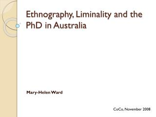Ethnography,  Liminality  and the PhD in Australia