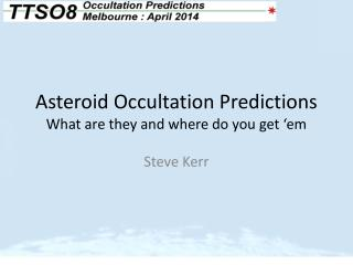 Asteroid Occultation Predictions What are they and where do you get � em
