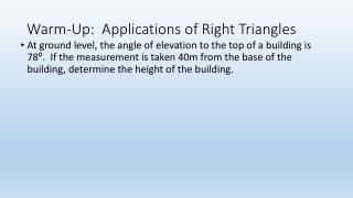 Warm-Up:  Applications of  R ight Triangles
