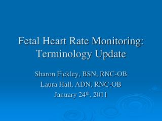 Fetal Heart Rate Monitoring:  Terminology Update