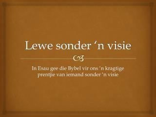 Lewe sonder 'n visie