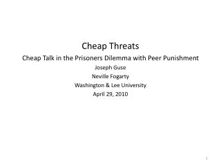 Cheap Threats Cheap Talk in the Prisoners Dilemma with Peer Punishment Joseph Guse Neville Fogarty