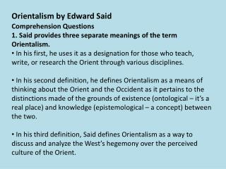 Comprehension Questions 1. Said provides three separate meanings of the term Orientalism.