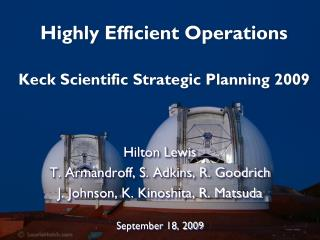 Highly Efficient Operations Keck Scientific Strategic Planning 2009