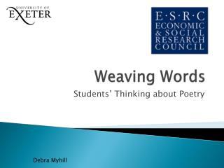 Weaving Words