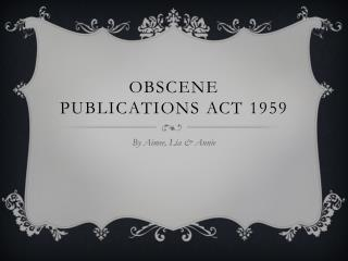 Obscene publications act 1959