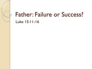 Father: Failure or Success?