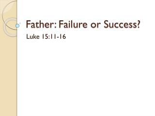 Father: Failure or Success?