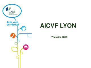 AICVF LYON 7 février 2013