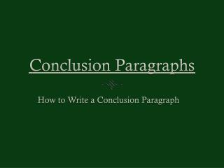 Conclusion Paragraphs